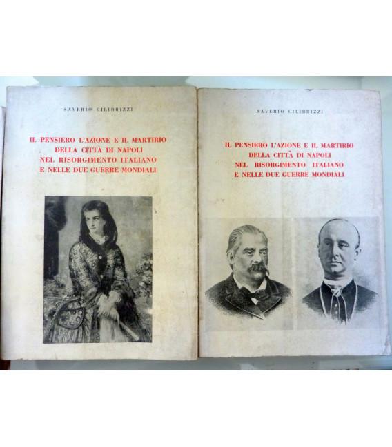 IL PENSIERO, L'AZIONE E IL MARTIRIO DELLA CITTA' DI NAPOLI NEL RISORGIMENTO ITALIANO E NELLE DUE GUERRE MONDIALI