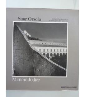 SUOR ORSOLA Cittadella monastica nella Napoli del Seicento. Fotografie di Mimmo Jodice