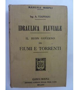 IDRAULICA FLUVIALE - IL BUON GOVERNO DEI FIUMI E TORRENTI