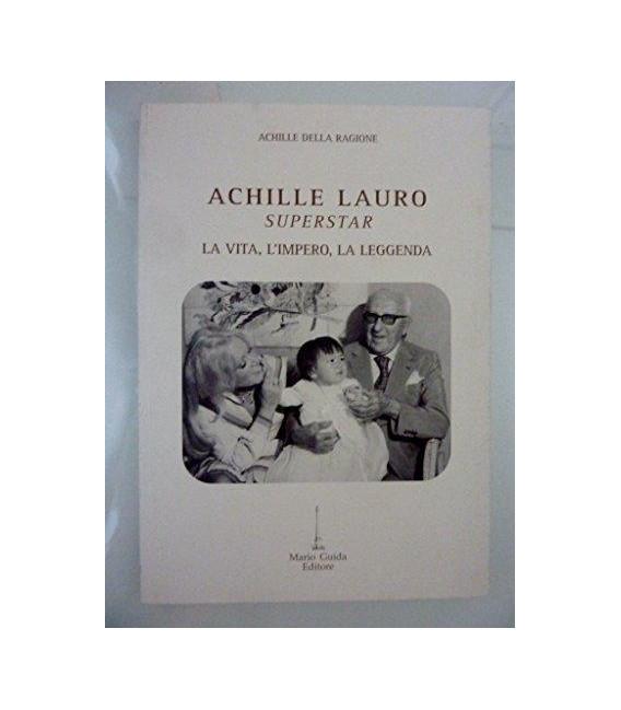 ACHILLE LAURO SUPERSTAR - La Vita, L'Impero, La Leggenda