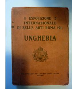 ESPOSIZIONE INTERNAZIONALE DI BELLE ARTI ROMA 1911 UNGHERIA