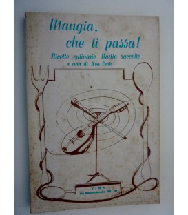 MANGIA CHE TI PASSA! Ricette culinarie Radio raccolte a cura di Don Carlo