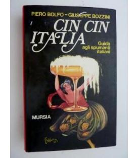 CIN CIN ITALIA Guida - itinerario agli spumanti italiani. Con 31 illustrazioni in bianco e nero e a colori fuori testo e 19 disegni