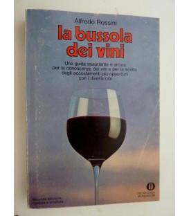 La bussola dei vini. Una guida esauriente e sicura per la conoscenza dei vini e per la scelta degli accostamenti piu' opportuni con i diversi cibi. Seconda Edizione riveduta ed ampliata