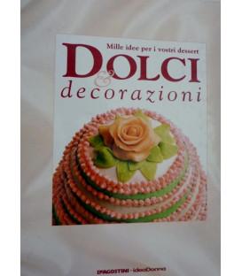Mille idee per i vostri Dessert DOLCI & DECORAZIONI Scuola di Decorazione,1