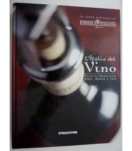 L'ITALIA DEL VINO Tutte le produzioni DOC,DOCG e IGT. Il Testo Ufficiale di ENOTECA ITALIANA Siena