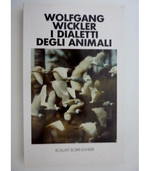 I DIALETTI DEGLI ANIMALI. Edizione italiana a cura di Rosanna Brizzi e Felicita Scapini. Prima Edizione: ottobre 1988