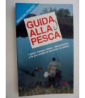 Manuali Pratici - GUIDA ALLA PESCA I pesci d'acqua dolce,l'attrezzatura e le piy moderne tecniche di pesca
