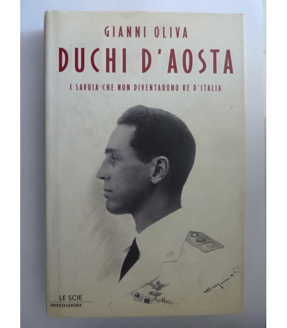 DUCHI D' AOSTA  I SAVOIA CHE NON DIVENTARONO RE D' ITALIA