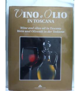 VINO ED OLIO IN TOSCANA - WINE AN OLIVE OLI IN TUSCANY - WEIN UND OLIVENOL IN DER TOSKANA