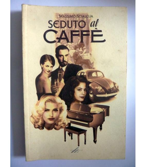 SEDUTO AL CAFFE'