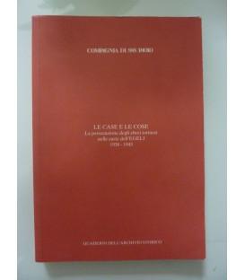 LE CASE E LE COSE. La persecuzione degli ebrei torinesi nelle carte dell' EGELI 1938 - 1945