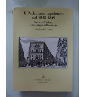 IL PARLAMENTO NAPOLETANO 1848 - 1849. Storia dell'istituto e inventario dell'archivio