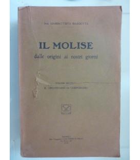 IL  MOLISE DALLE ORIGINI AI NOSTRI GIORNI Volume Primo  LA PROVINCIA DI MOLISE, Volume Secondo IL CIRCONDARIO DI CAMPOBASSO