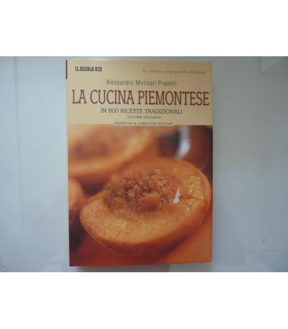 LA CUCINA PIEMONTESE IN 800 RICETTE TRADIZIONALI Volume Secondo