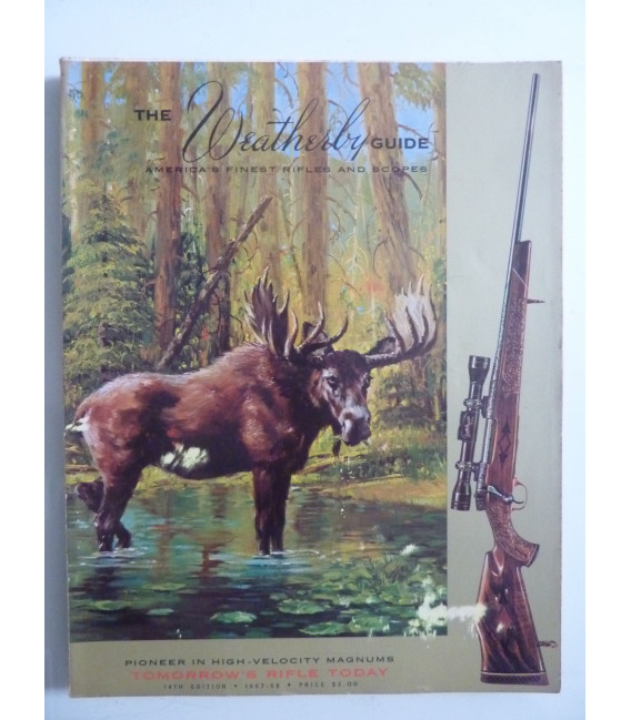 THE WEATHERBY GUIDE  TOMORROW'S RIFLES TODAY 14TH EDITION 1967 - 1968
