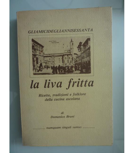 LA LIVA FRITTA Ricette, tradizione e folklore della cucina ascolana