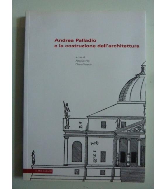 ANDREA PALLADIO E LA COSTRUZIONE DELL'ARCHITETTURA