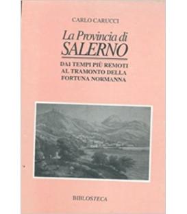 La Provincia di Salerno. Dai tempi piy remoti al tramonto della fortuna normanna. Economia e Vita Sociale - Collana Bibliosteca