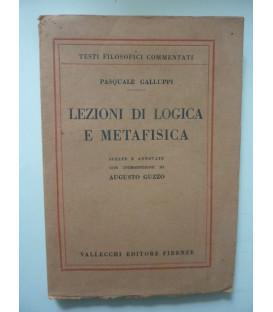 Testi Filosofici Commentati - LEZIONI DI LOGICA E METAFISICA Scelte ed Annotate con introduzione di AUGUSTO GUZZO