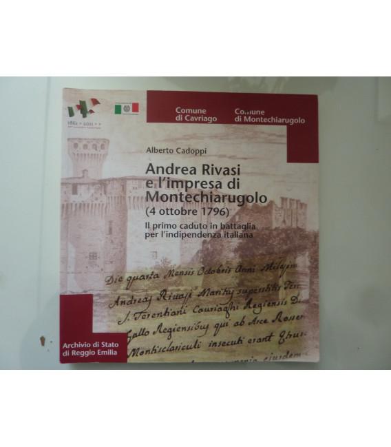 ANDREA RIVASI E L'IMPRESA DI MONTECHIARUGOLO ( 4 Ottobre 1796 ). Il primo caduto in battaglia per l'indipendenza italiana