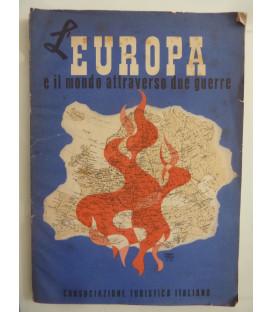 L'EUROPA E IL MONDO ATTRAVERSO DUE GUERRE