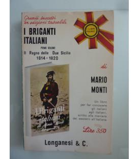 I BRIGANTI ITALIANI Primo Volume IL REGNO DELLE DUE SICILIE 1814 - 1820
