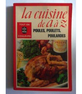 La Cuisine de A a Z POULES, POULETES, POULARDES