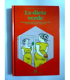Vernon Coleman LA DIETA VERDE Come perdere peso in fretta mangiando sano e naturale, Giorgio Bernardini Editore 1992