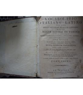 VOCABULARIUM LATINUM ET ITALICUM Ad usum Studiosae Humanorum Literarum Juventutis In Regio Taurinensi Archigymnasio,ecc.