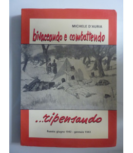 BIVACCANDO E COMBATTENDO, RIPENSANDO RUSSIA : Giugno 1942 - Gennaio 1943