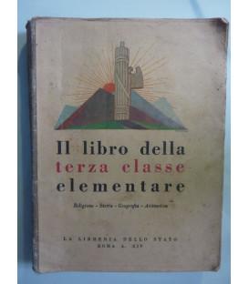IL LIBRO DELLA TERZA CLASSE ELEMENTARE Religione - Storia - Geografia - Aritmetica