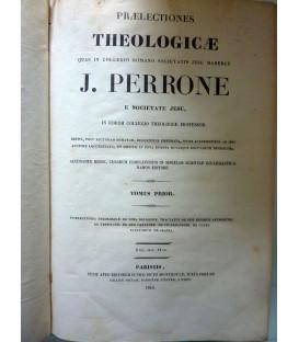 PRAELECTIONES THEOLOGICAE QUAS IN COLLEGIO ROMANO SOCIETATE JESU HABEBAT J. PERRONE,ECC. TOMUS PRIOR