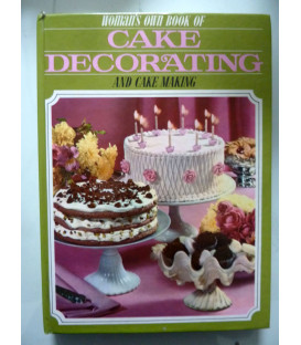 WOMAN'S OWN BOOK OF CAKE DECORATING AND CAKE DESIGN