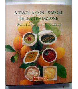 A TAVOLA CON I SAPORI DELLA TRADIZIONE Ricettario di cucina Italiana BUITONI