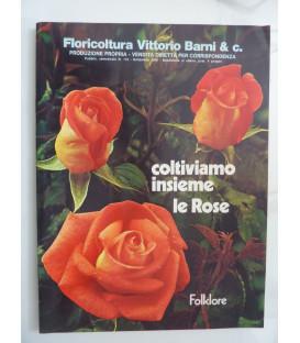 FLORICOLTURA VITTORIO BARNI & C. PISTOIA Coltiviamo insieme le Rose - Settembre 1975