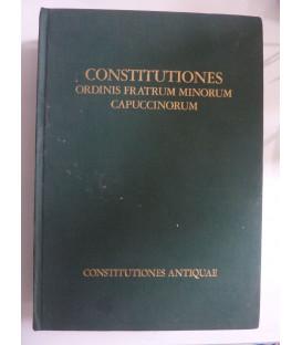 CONSTITUTIONES ORDINIS FRATRUM MINORUM CAPPUCCINORUM Vol. I Constitutiones Antiquae ( 1529 - 1643 ) - Vol. II Constitutiones Recentiores ( 1909 - 1925 )