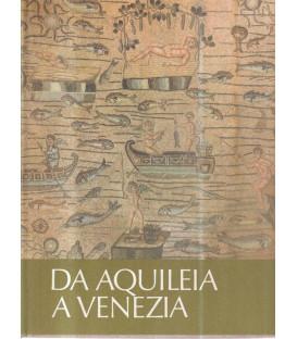 Da Aquileia a Venezia. Una mediazione tra l'Europa e l'Oriente dal II secolo a.C. al VI secolo d.C. Collana Antica Madre