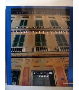 LA NATURA E LA VISIONE Arte nel Tigullio 1950 - 1985