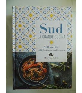 SUD LA GRANDE CUCINA 500 Ricette della tradizione mediterranea